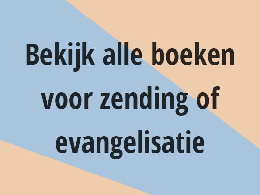 Bekijk alle boeken voor zending of evangelisatie