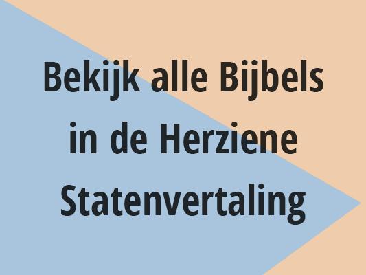 Bekijk alle Bijbels in de Herziene Statenvertaling