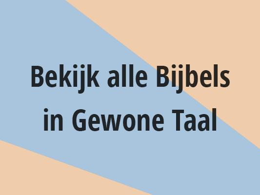 Bekijk alle Bijbels in Gewone Taal