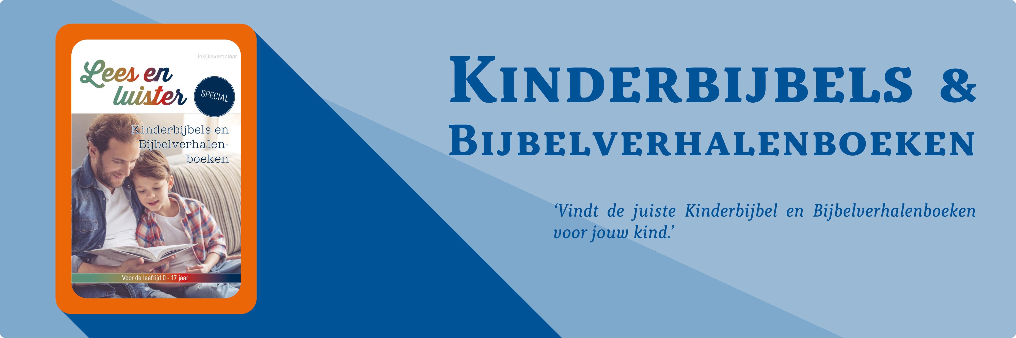 Oriënteer je op verschillende Kinderbijbels (Lees en Luister Special 2020)