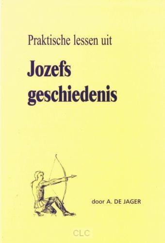 Praktische lessen uit Jozefs geschiedenis (Hardcover)