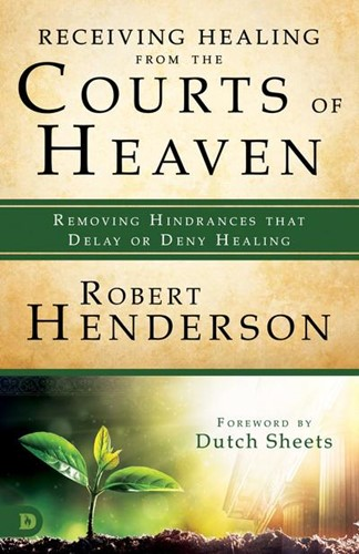 Receiving healing from the courts of heaven (Boek)