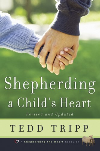 Shepherding a child's heart (Paperback)
