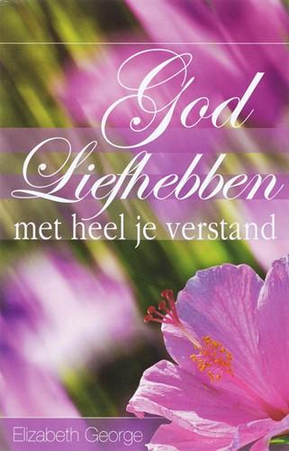 God liefhebben met heel je verstand (Paperback)