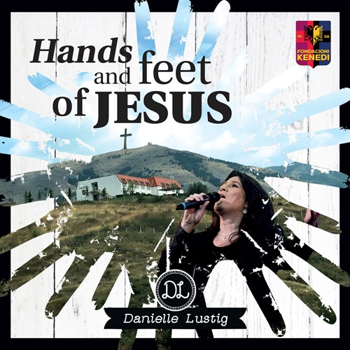 Hands and feet of Jesus (CD)