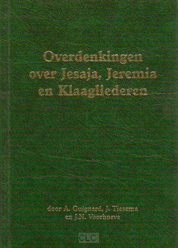 Overdenkingen over Jesaja Jeremia Klaagliederen (Hardcover)