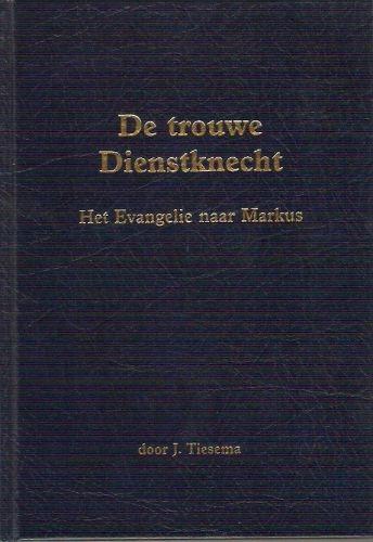 De trouwe dienstknecht (Hardcover)