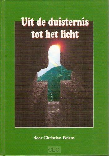 Uit de duisternis tot het licht (Hardcover)