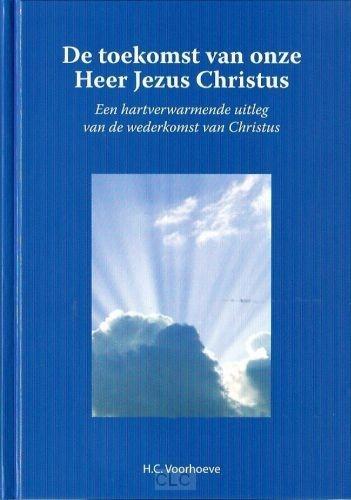 Toekomst van onze Heer Jezus Christus (Hardcover)