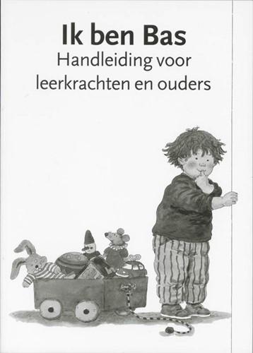 Ik ben Bas Handleiding voor leerkrachten en ouders (Paperback)