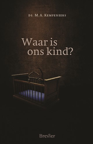 Waar is ons kind? (Paperback)