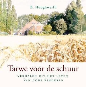 Tarwe voor de schuur (Hardcover)