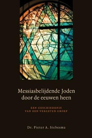Messiasbelijdende Joden door de eeuwen heen (Paperback)