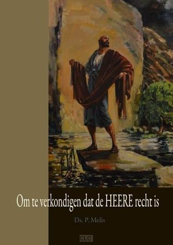 Om te verkondigen dat de Heere recht is (Hardcover)