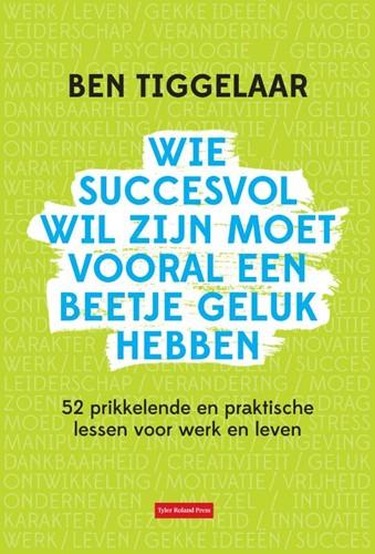 Wie succesvol wil zijn moet vooral een b (Hardcover)