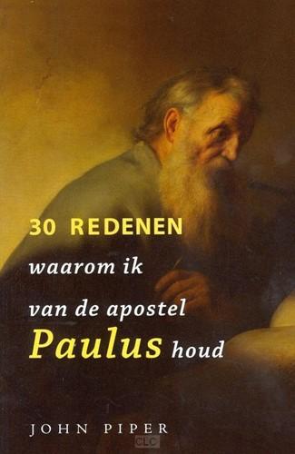 30 redenen waarom ik van de apostel Paulus houd (Hardcover)