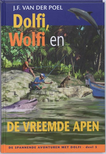 Dolfi, Wolfi en de vreemde apen (Hardcover)