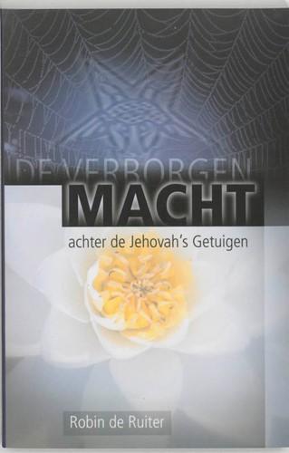 De verborgen macht achter de Jehovah's Getuigen (Paperback)