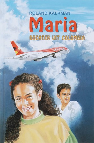 Maria, dochter uit Colombia (Hardcover)