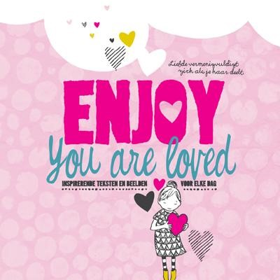 Enjoy you are loved (Hardcover)