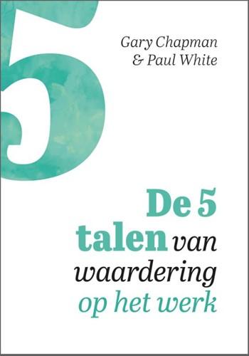 De vijf talen van waardering op het werk (Paperback)