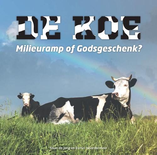 De koe, Milieuramp of Godsgeschenk? (Boek)