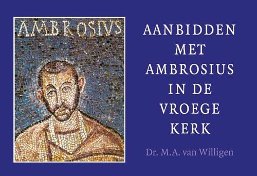 Aanbidden met Ambrosius in de vroege kerk (Dwarsligger (Paperback))