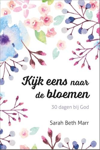 Kijk eens naar de bloemen (Paperback)