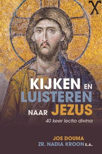 Kijken en luisteren naar Jezus (Paperback)