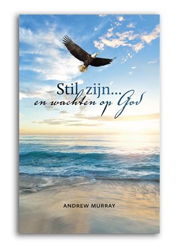 Stil zijn en wachten op God (Paperback)