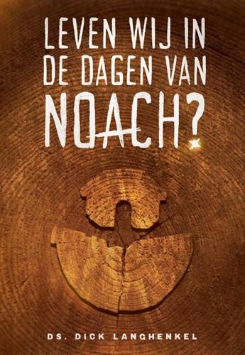 Leven wij in de dagen van Noach? (Paperback)