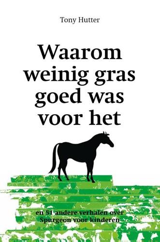 Waarom weinig gras goed was voor het paard (Paperback)