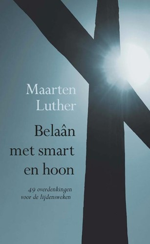Belaan met smart en hoon (Paperback)