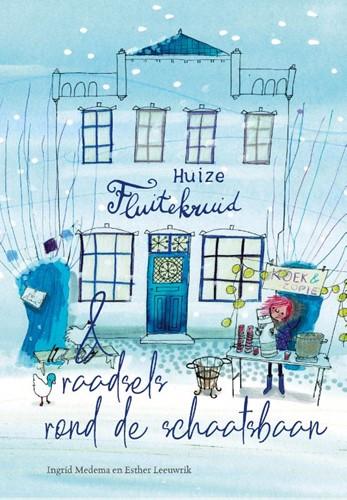 Huize Fluitekruid & raadsels rond de schaatsbaan (Hardcover)