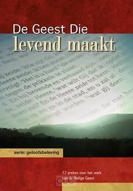 De Geest, Die levend maakt (Hardcover)