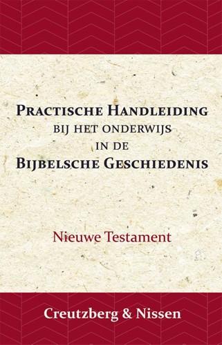 Practische Handleiding bij het Onderwijs in de Bijbelsche Geschie (Paperback)