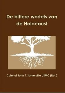 De bittere wortels van de holocaust (Paperback)