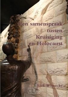 Een samenspraak tussen Kruisiging en Holocaust (Paperback)