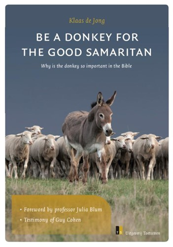 Be a donkey for the Good Samaritan (Paperback)
