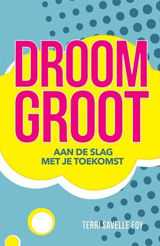 Droom groot (Paperback)