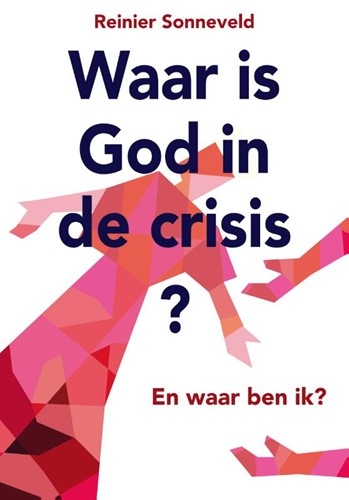 Waar is God in de crisis (Paperback)