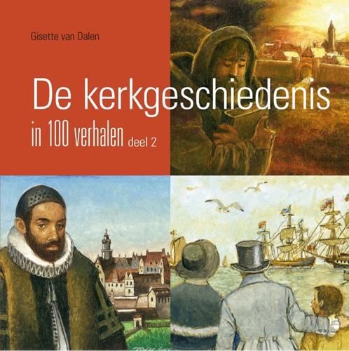 De kerkgeschiedenis in 100 verhalen, deel 2 (Hardcover)