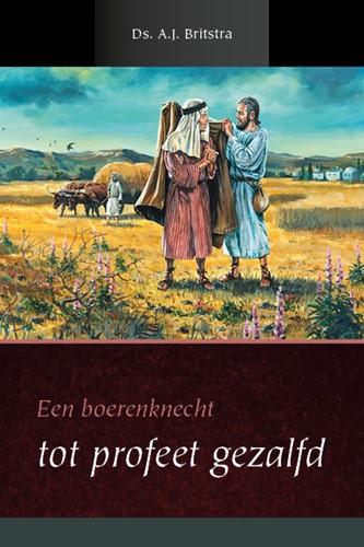 Een boerenknecht tot profeet gezalfd (Hardcover)