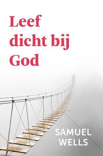 Leeft dicht bij God (Paperback)