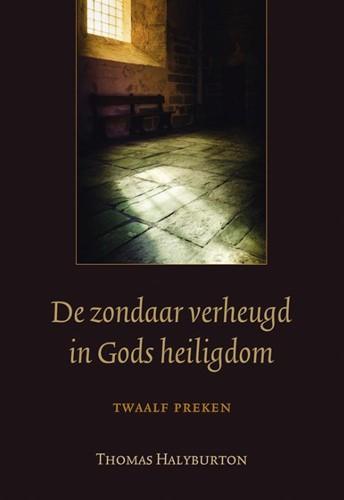 De zondaar verheugd in Gods heiligdom (Hardcover)