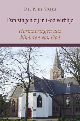 Dan zingen zij in God verblijd (Hardcover)