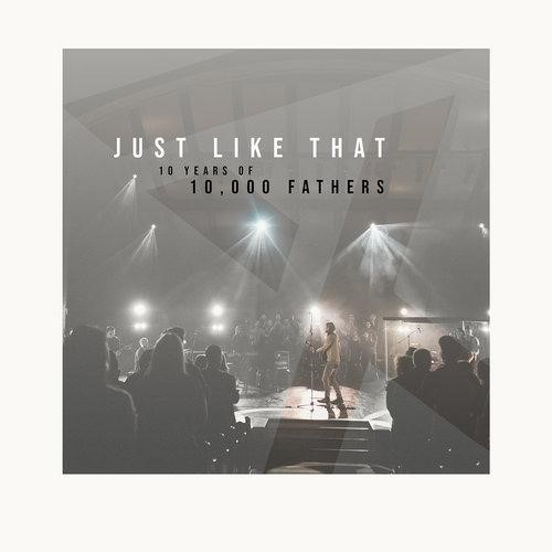 Just Like That: 10 Years of 10,000 Fathers (CD)