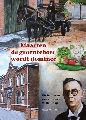 Maarten de groenteboer wordt dominee (Hardcover)