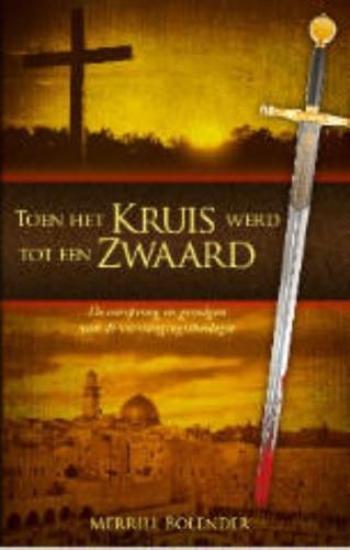 Toen het Kruis werd tot Zwaard (Paperback)