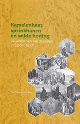Kamelenhaar, sprinkhanen en wilde honing (Paperback)